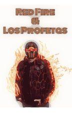 Red Fire y Los Profetas  [Historia en proceso]. by SanPer083