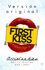 First Kiss [one-shot Harry Styles]. by AccioCandies