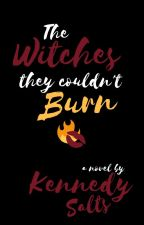 The Witches They Couldn't Burn by ghostish_