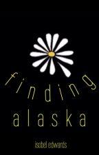 Finding Alaska by isobel_edwards