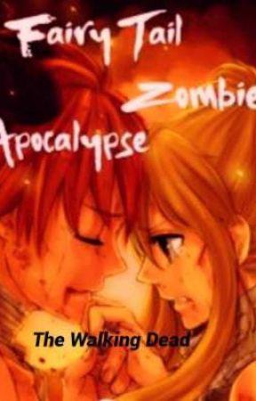 Fairy Tail Zombie Apocalypse (The Walking Dead) by NashiABadie