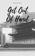 Get Out of Hand by dadodados