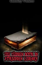 """THE HIDDEN BOOK IN FORBIDDEN LIBRARY"" by CherrylouPasco"