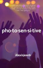 Pho·to·sen·si·tive by alexisjeanb