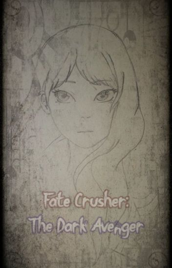 Fate Crusher: The Dark Avenger