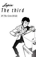 Lupin the 3rd and The Gem Bride (x reader) by StarKid45