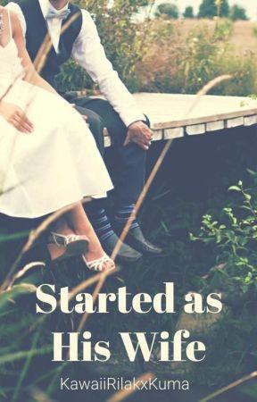 Started as His Wife by KawaiiRilakxKuma