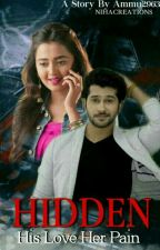 Hidden: His love Her pain... by Ammu2963