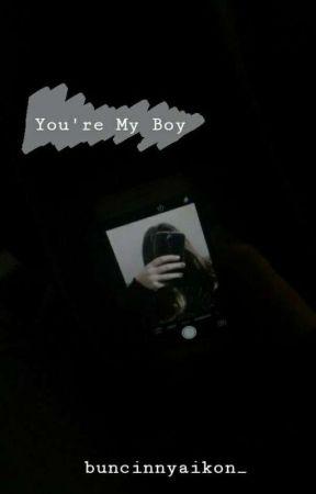 You're My Boy by bucinnyaikon_