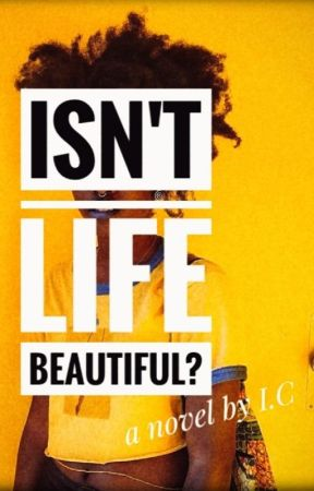 Isn't Life Beautiful by Indahline