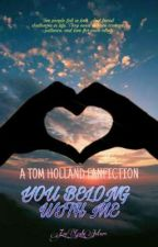 You Belong With Me | Tom Holland Fanfiction by AvengerZoeGab
