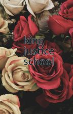 king justice school by AdelineStorm