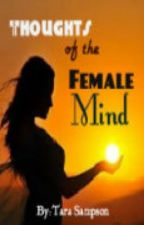 Thoughts of the Female Mind by MercyRose
