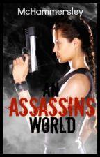 An Assassins World by MCHammersley