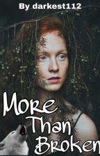 More Than Broken by darkest112