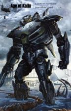 Age of kaiju: a pacific rim based story by GriffinDog_writing