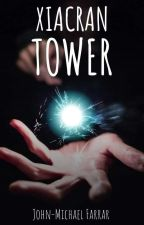 Xiacran Tower *Wattys2019* by JohnMichaelFarrar