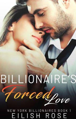 Billionaire's Forced Love -- BOOK 1  SAMPLE by Eilish10