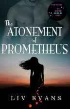 The Atonement of Prometheus by LivEvansWrites