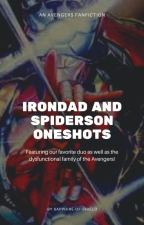 IronDad and Spiderson Oneshots (a Peter Parker and Avengers fanfiction) by sketchibilitea