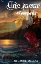 Une lueur d'espoir by NEURONE_DEMOLI
