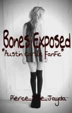 Bones Exposed *Austin Carlile fanfic* by Pierce_The_Jayda
