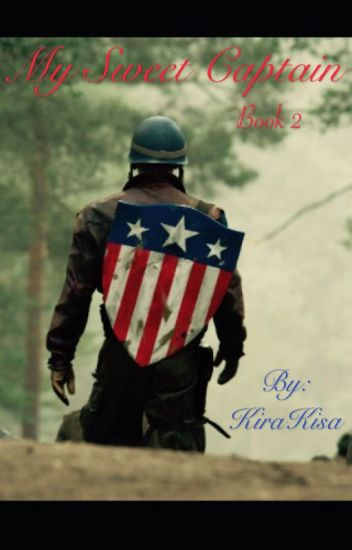 My Sweet Captain a Steve Rogers love story, Book 2