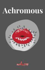 Achromous by ach6299