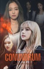 Conundrum | JENLISA (COMPLETED) by jenlisasbiatch