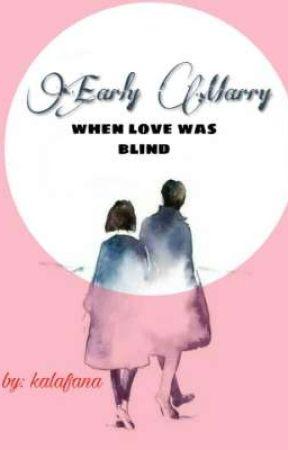 Early Marry by kalafana