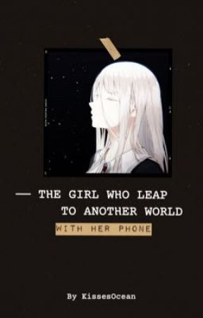The Girl Who Leap to Another World by KissesOcean