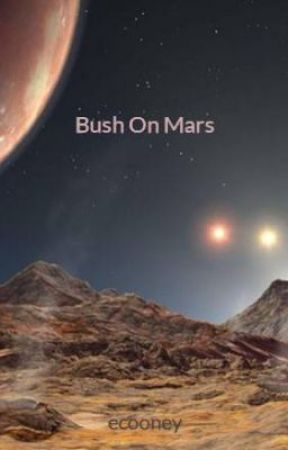 Bush On Mars by ecooney
