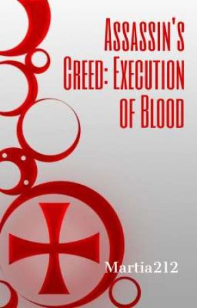 Assassin's Creed: Execution of Blood by Martia212