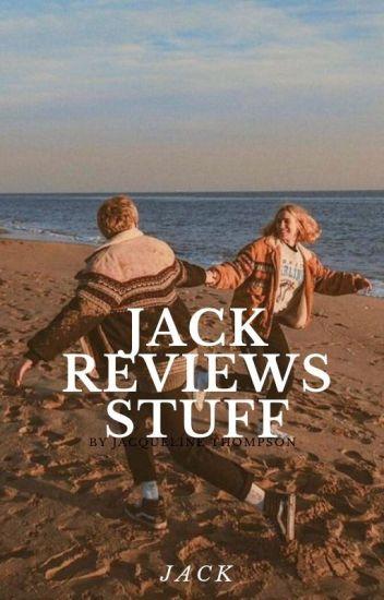 Jack Reviews Stuff