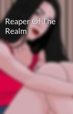 Reaper Of The Realm  by PhantomInvasions