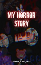 My Horror Story by yeremia1997