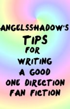 AngelsShadow's Tips for Writing a Good 1D Fanfic by AngelsShadow