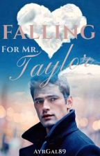 Falling for Mr Taylor by AyrGal89