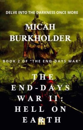 The End-Days War II: Hell On Earth by MicahBurkholder