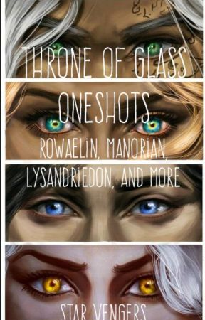Throne Of Glass Oneshots by starvengers