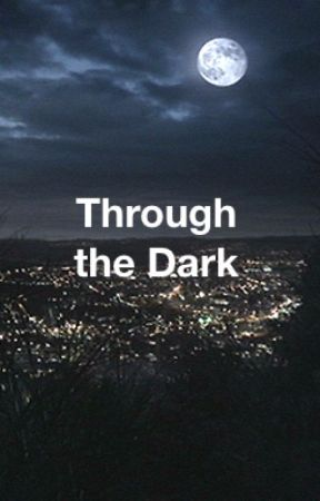 Through the Dark // S.S. [Book One] by TheQuietHufflepuff