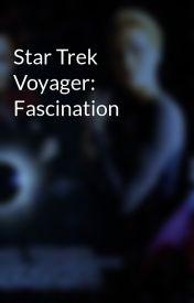 Star Trek Voyager: Fascination by scifiromance