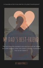 My dad's best-friend by sarahlynn123