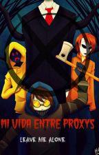 Mi vida entre proxys. by Belii_Dreemurr
