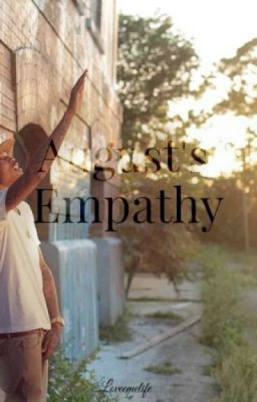 August's Empathy by loveemelife