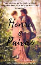 Honra e Paixão by LilyLoty