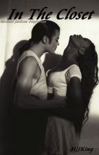 In the closet (MJ fanfiction) ON HOLD by MJJKing