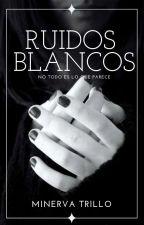 Ruidos Blancos (Próximamente) by minervatrillo
