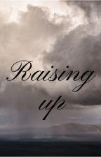 Raising up by aayat_badar