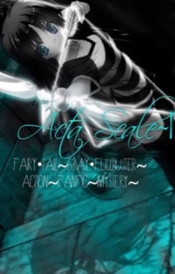 Acta Scale ~(Fairy Tail Fanfiction)